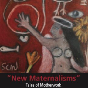"""""""New Maternalisms"""": Tales of Motherwork (Dislodging the Unthinkable)"""